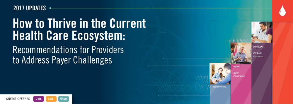 How to Thrive in the Current Health Care Ecosystem: Recommendations for Providers to Address Payer Challenges