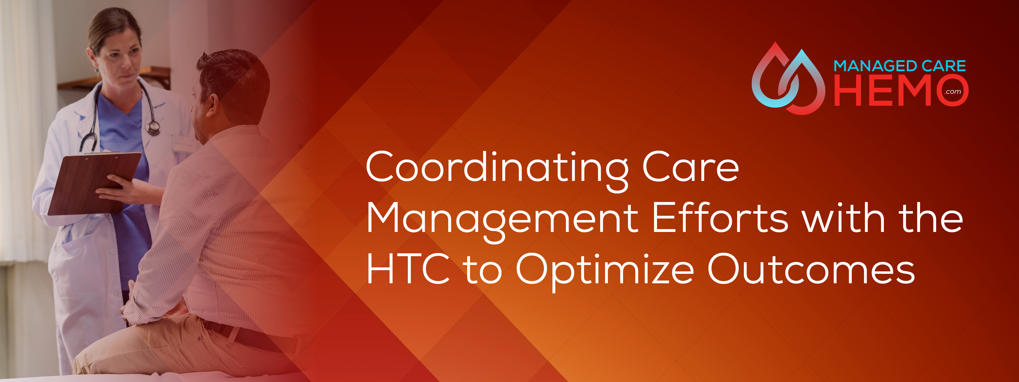 Coordinating Care Management Efforts with the HTC  to Optimize Outcomes